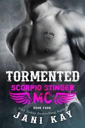 TORMENTED (Scorpio Stinger MC, #4)