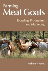 Farming Meat Goats: Breeding, Production and Marketing