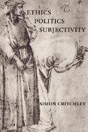 Ethics, Politics, Subjectivity