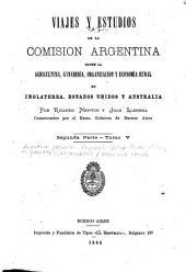 Viajes y estudios de la Comisión argentina sobre la agricultura, ganadería, organización y economía rural en Inglaterra, Estados-Unidos y Australia: Volúmenes 5-6