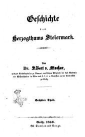 Geschichte des Herzogthums Steiermark von D.or Albert von Muchar: Band 6