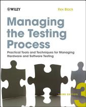 Managing the Testing Process: Practical Tools and Techniques for Managing Hardware and Software Testing, Edition 3
