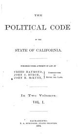 The Political Code of the State of California: Part 1