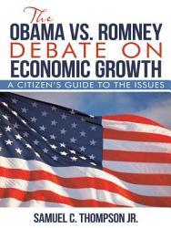 The Obama Vs Romney Debate On Economic Growth Book PDF
