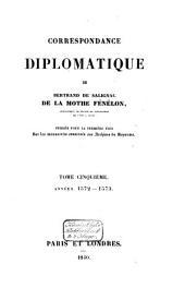 Correspondance diplomatique de Bertrand de Salignac de la Mothe Fénélon, ambassadeur de France en Angleterre de 1568 à 1575: Années 1572-1573, Volume5
