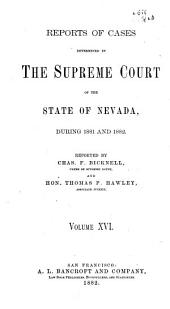 Reports of Decisions of the Supreme Court of the State of Nevada: Volume 16