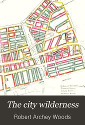 The City Wilderness: A Settlement Study