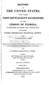 History of the United States, from Their First Settlement as Colonies, to the Peace with Mexico, in 1848
