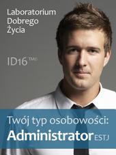 Twój typ osobowości: Administrator (ESTJ)