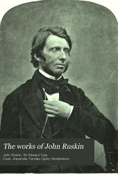The Works of John Ruskin: Volume 36