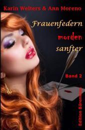 Frauenfedern morden sanfter: Band 2 - Zwei Kriminalromane