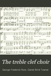 The Treble Clef Choir: A Collection of Music for Female Voices