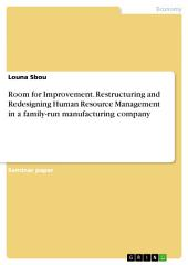 Room for Improvement. Restructuring and Redesigning Human Resource Management in a family-run manufacturing company