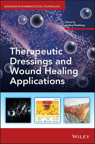 Therapeutic Dressings and Wound Healing Applications PDF