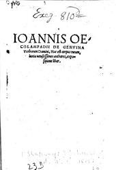 Ioannis Oecolampadii De Genvina Verborum Domini, Hoc est corpus meum, iuxta uetustissimos authores, expositione liber