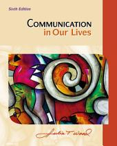 Communication in Our Lives: Edition 6