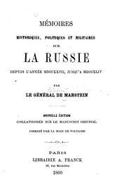Mémoires historiques, politiques et militaires sur la Russie depuis l'année MDCCXXVII, jusqu'à MDCCXLIV: Volume1