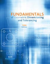 Fundamentals of Geometric Dimensioning and Tolerancing: Edition 3