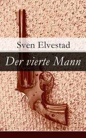 Der vierte Mann Vollständige deutsche Ausgabe