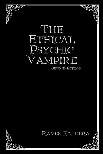 The Ethical Psychic Vampire  Second Edition