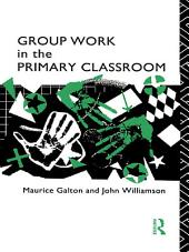 Group Work in the Primary Classroom