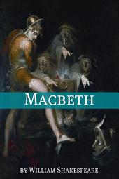 Macbeth (Annotated with Biography and Critical Essay)