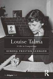 Louise Talma: A Life in Composition