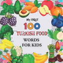 My First 100 Turkish Food Words for Kids
