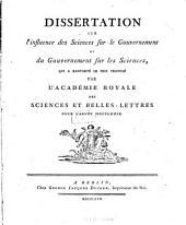 Dissertation sur l'influence des Sciences sur le Gouvernement, et du Gouvernement sur les Sciences