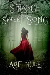 Strange Sweet Song: A Novel