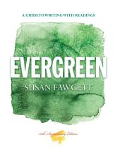 Evergreen: A Guide to Writing with Readings: Edition 10