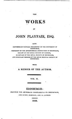 The Works of John Playfair      Dissertation  exhibiting a general view of the progress of mathematical and physical science since the revival of letters in Europe PDF