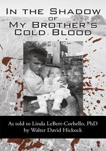 In the Shadow of My Brother's Cold Blood Book