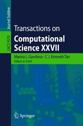 Transactions on Computational Science XXVII