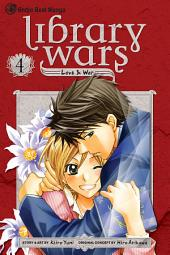 Library Wars: Love & War: Volume 4