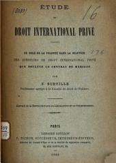 Étude de droit international privé: Du rôle de la volonté dans la solution des questions de droit international privé que soulève le contrat de mariage