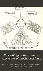 Proceedings of the ... Annual Convention of the Association of American Agricultural Colleges & Experiment Stations: Volume 28