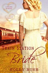Train Station Bride: Crawford Family Series