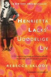 Henrietta Lacks' udødelige liv
