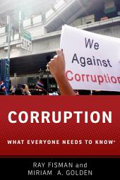 Corruption: What Everyone Needs to Know?