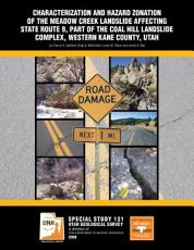 Characterization and Hazard Zonation of the Meadow Creek Landslide Affecting State Route 9  Part of the Coal Hill Landslide Complex  Western Kane County  Utah PDF