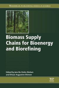 Biomass Supply Chains for Bioenergy and Biorefining