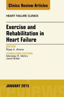 Exercise and Rehabilitation in Heart Failure  An Issue of Heart Failure Clinics  PDF