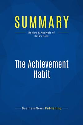 Summary  The Achievement Habit