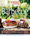 Canadian Living  The Barbecue Collection