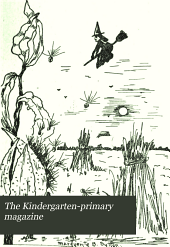 The Kindergarten-primary Magazine: Volume 27