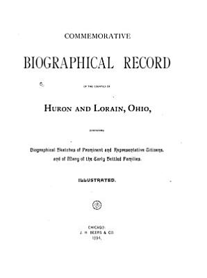 Commemorative Biographical Record of the Counties of Huron and Lorain  Ohio PDF