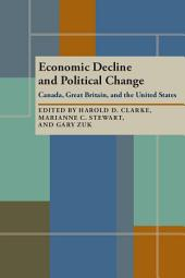 Economic Decline and Political Change: Canada, Great Britain, and the United States