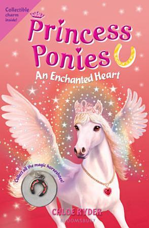 Princess Ponies 12  An Enchanted Heart PDF