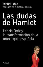 Las dudas de Hamlet: Letizia Ortiz y la transformación de la monarquía española